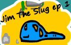 Jim The Slug (#1)