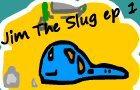 Jim The Slug (#1)