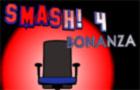 SMASH! 4: Bonanza