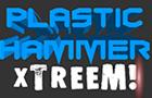 Plastic Hammer Xtreem!