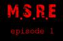 M.S.R.E ep.1