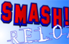 SMASH!: Reloaded