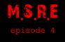 M.S.R.E ep.4