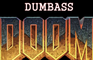 Dumbass Doom
