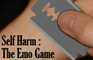 Self harm : the emo game