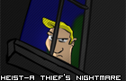 Heist-A Thief's Nightmare