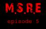 M.S.R.E ep.5