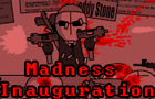 Madness Inaguration