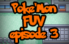 Pokemon: F.U.V ep.3