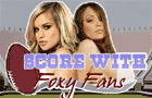 Score with Foxy Fans