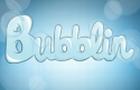 Bubblin