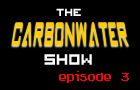 The Carbonwater Show ep.3