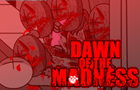 Dawn of the Madness by Littleluckylink