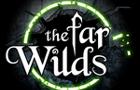 The Far Wilds