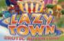 Lazytown Erotic Adventure