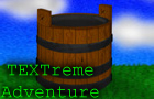 TEXTreme Adventure by goldleader23