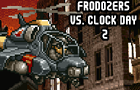 Frodozers Vs. Clock Day 2 by Fro