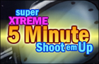 Xtreme 5 Min Shootemup by Coolio-Niato