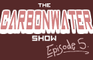 The Carbonwater Show ep.5