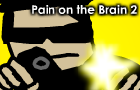 Pain on the Brain 2 by e-lusiv3yearold