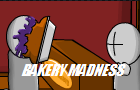 Bakery Madness Remake by Nevermind