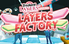 Trident Layers Factory by Candystand