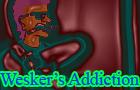 Wesker's Addiction