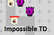 Impossible TD