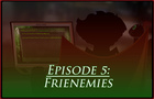 Kosher Joe Ep 5: Frienemy