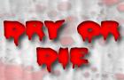 Dry Or Die