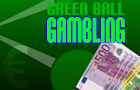 Green Ball Gambling by mjkgames