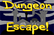 Dungeon Escape!