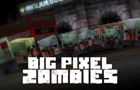 Big Pixel Zombies