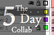 The 5 Day Collab