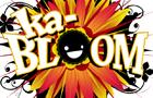 Ka-Bloom!