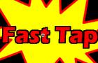 Fast Tap