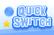 Quick Switch