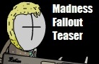Madness Fallout Teaser