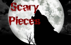 Scary Pieces
