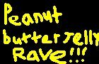 Peanut Butter Jelly Rave!