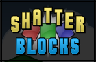 Shatter Blocks