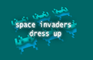 Space Invaders Dress Up