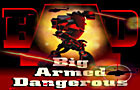 BAD Big Armed Dangerous by mindPower