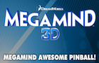 Megamind's Mega Pinball by RubberRepublic