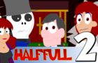 Half Full Episode 2 by TDK1987
