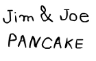 Jim & Joe: Pancake