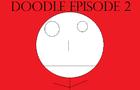 Doodle episode 2