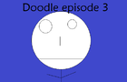 Doodle episode 3
