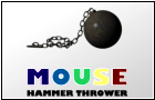 Mouse Hammer Thrower
