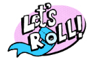 Let's ROLL ! by hamtyler